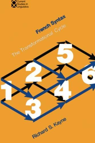 French Syntax: The Transformational Cycle (Current Studies in Linguistics) by The MIT Press