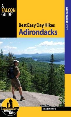 Best Easy Day Hikes Adirondacks[BEST EASY DAY HIKES ADIRONDACK][Paperback]
