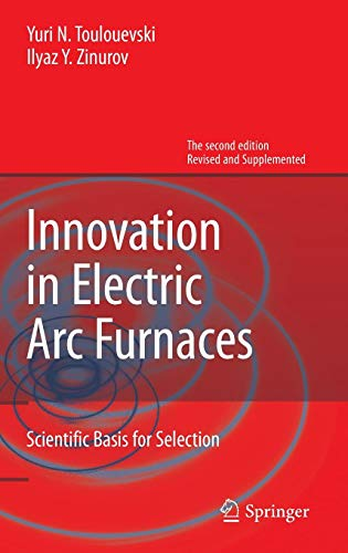 (Innovation in Electric Arc Furnaces: Scientific Basis for Selection)