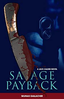 SAVAGE PAYBACK (Jack Calder Crime Series #3) by [Gallacher, Seumas]