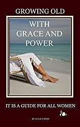 Growing Old with Grace and Power