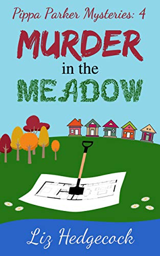 Murder in the Meadow (Pippa Parker Mysteries Book 4) by [Hedgecock, Liz]