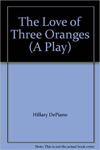 The Love Of Three Oranges A Play Hillary Depiano Carlo Gozzi