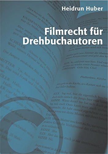 Filmrecht für Drehbuchautoren (Praxis Film)