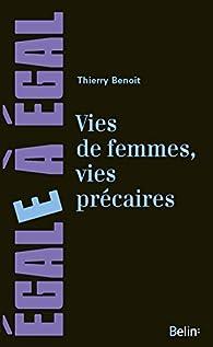 Vies de femmes, vies précaires par Thierry Benoît