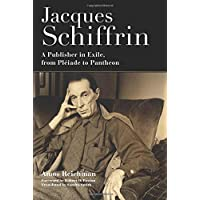 Jacques Schiffrin: A Publisher in Exile, from Pléiade to Pantheon