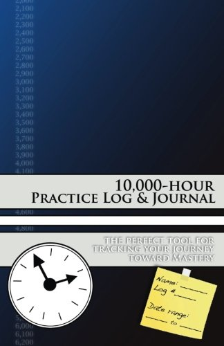 10,000-hour Practice Log & Journal