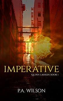 Imperative: An Urban Fantasy Thriller (A Quinn Larson Quest Book 1) by [Wilson, P.A.]