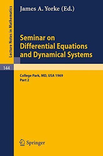 Seminar on Differential Equations and Dynamical Systems: Part 2: Seminar Lectures at the University of Maryland 1969 (Le