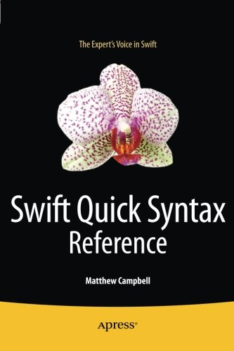 Swift Quick Syntax Reference by Apress