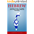 Hebrew: Learn Hebrew In 14 Days - The Complete Guide To Hebrew Language, Alphabet and Pronunciation! (Learning Language, Foreign Langauge)