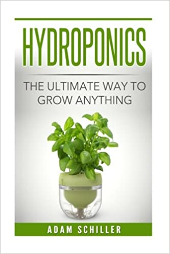 Book Hydroponics: The Ultimate Guide to Grow Anything