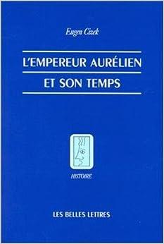 L'Empereur Aurelien Et Son Temps (Histoire)