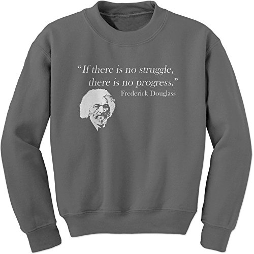 FerociTees Crew African American Struggle and Progress Frederick Douglass Quote Adult X-Large Charcoal Grey