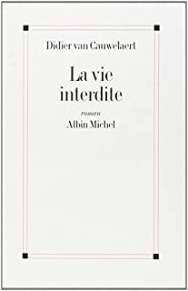 La vie interdite, Van Cauwelaert, Didier