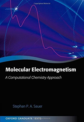 Molecular Electromagnetism  A Computational Chemistry Approach  Oxford Graduate Texts