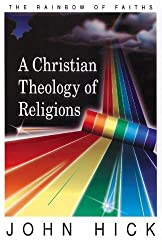 A Christian Theology of Religions: The Rainbow of Faiths