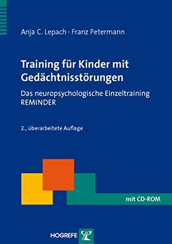 Training für Kinder mit Gedächtnisstörungen: Das neuropsychologische Einzeltraining REMINDER (Therapeutische Praxis)