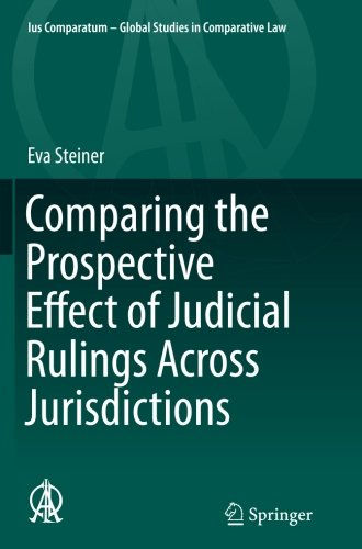 Comparing the Prospective Effect of Judicial Rulings Across Jurisdictions (Ius Comparatum - Global Studies in Comparative Law) by Springer