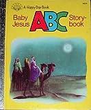 Baby Jesus ABC Storybook, Judy Sparks, 0872393542