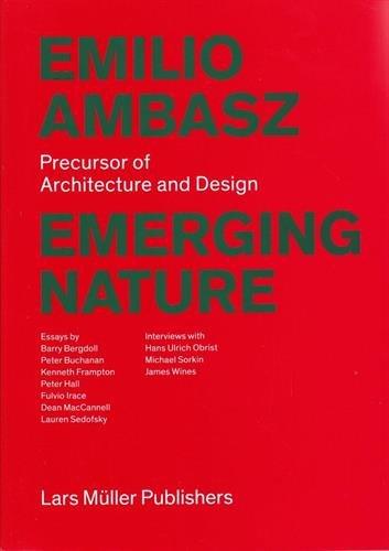 Emilio Ambasz: Emerging Nature: Precursor of Architecture and Design