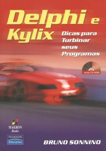 Delphi e Kylix. Dicas Para Turbinar Seus Programas (Em Portuguese do Brasil) by Pearson