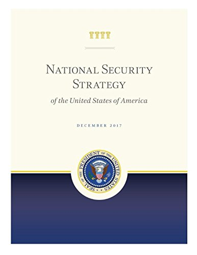 2017 National Security Strategy: Full Color Desk Reference