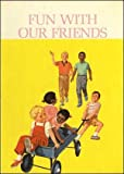 img - for Fun with Our Friends: A Dick and Jane Book - Scott, Foresman and Company book / textbook / text book