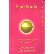 Soul Study: A Guide to Accessing Your Highest Powers