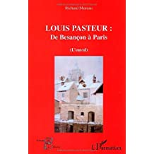Louis pasteur: de besancon à paris