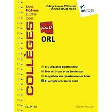 Fiches ORL: Les fiches ECNi et QI des Collèges (French Edition)