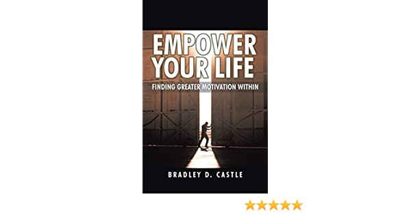Empower Your Life: Finding Greater Motivation Within