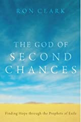 The God of Second Chances: Finding Hope through the Prophets of Exile Kindle Edition