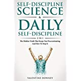 Self-Discipline Science & Daily Self-Discipline 2 In 1: The Hidden Truth That Keeps You Procrastinating And How To Stop It