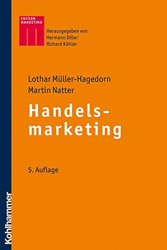 Handelsmarketing (Kohlhammer Edition Marketing) Taschenbuch – 13. Januar 2011 Lothar Müller-Hagedorn Martin Natter Richard Köhler Hermann Diller