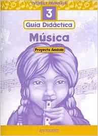 Música 3º Primaria. Proyecto Ándola. Guía didáctica