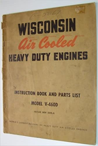 WISCONSIN AIR-COOLED HEAVY DUTY ENGINES: Instruction Book & Parts List, Models TH, THD, Issue MM-277-B. Paperback – 1960. by Milwaukee ...