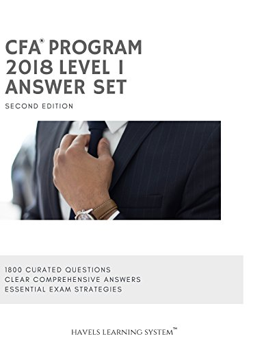 2018 CFA Level 1 Answer Set – Volume 2: Applicable for June and December 2018 Exams (2018 CFA Essential Exam Material )