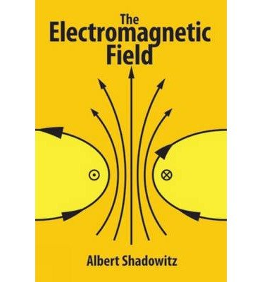 [ { THE ELECTROMAGNETIC FIELD (DOVER BOOKS ON PHYSICS) } ] by Shadowitz, Albert (AUTHOR) Jul-21-2010 [ Paperback ] pdf epub