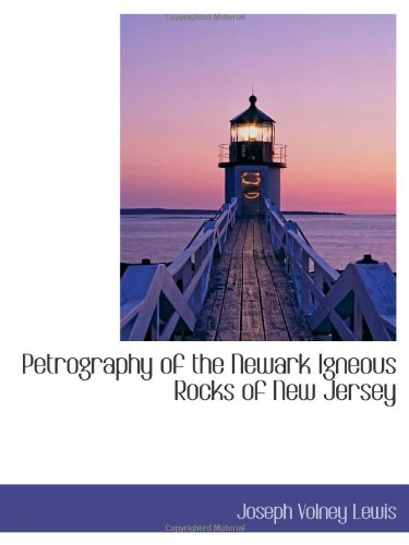 Download Petrography of the Newark Igneous Rocks of New Jersey pdf