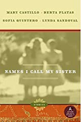 Names I Call My Sister: Stories Paperback