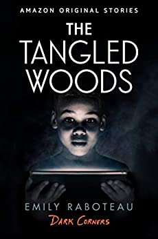 The Tangled Woods (Dark Corners collection) by [Raboteau, Emily]