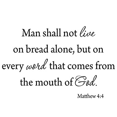 Man Shall Not Live By Bread Alone, But On Every Word That Comes From The Mouth of God Wall Decal Matthew 4:4 VWAQ 1578