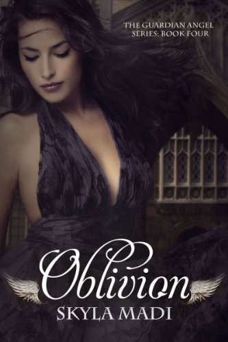 Oblivion (The Guardian Angel Series Book 4)