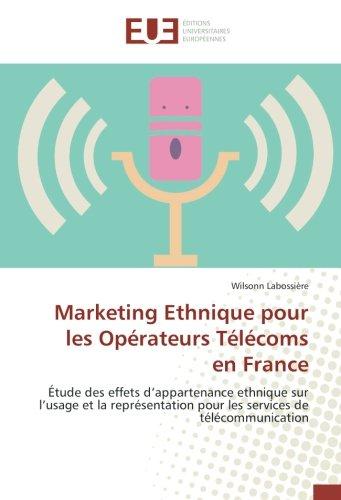 marketing-ethnique-pour-les-oprateurs-tlcoms-en-france-tude-des-effets-dappartenance-ethnique-sur-lu
