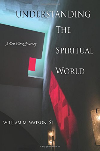 Download Understanding the Spiritual World: A Ten Week Journey ebook