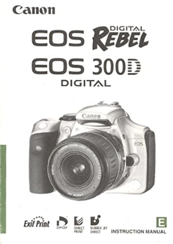canon eos digital rebel canon 300d instruction manual canoncorp rh amazon com Canon 300 DG Bag Canon EOS 300D