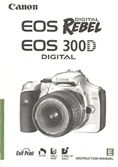 canon eos digital rebel canon 300d instruction manual canoncorp rh amazon com Canon 3000 Canon 3000