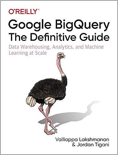 Google BigQuery: The Definitive Guide: Data Warehousing