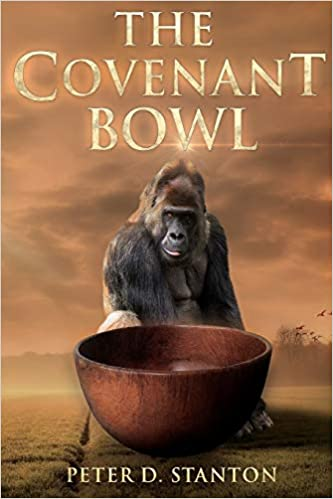 The Covenant Bowl by Peter D. Stanton front cover